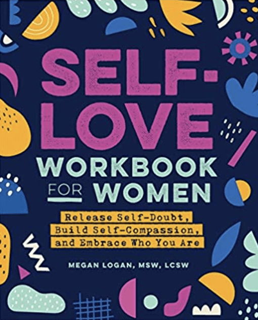 A beautiful self love workbook for women filled with self love journal prompts, quizzes, and exercises.